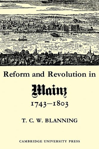 Reform and Revolution in Mainz 1743-1803 (Cambridge Studies in Early Modern History)
