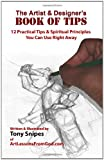 The Artist and Designer's Book of Tips, Tony Snipes, 1451589670
