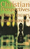 Christian Perspectives on Human Rights and Legal Philosophy, Paul R. Beaumont, 0853649014