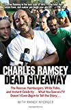 img - for Dead Giveaway: The Rescue, Hamburgers, White Folks, and Instant Celebrity . . . What You Saw on TV Doesn t Begin to Tell the Story . . . book / textbook / text book