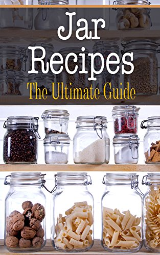 Jar Recipes: The Ultimate Guide ()