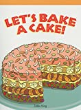 img - for Let's Bake a Cake! (Neighborhood Readers: Procedural) book / textbook / text book