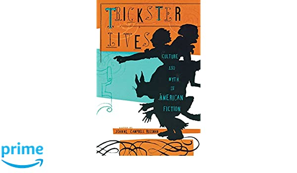 Amazon trickster lives culture and myth in american fiction amazon trickster lives culture and myth in american fiction 8580000817010 jeanne reesman jay winston lawrence i berkove r bickley jr fandeluxe Choice Image
