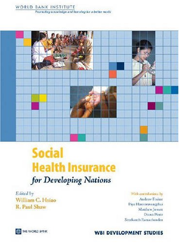 Social Health Insurance for Developing Nations (WBI Development Studies)