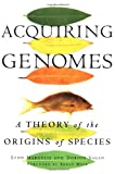 Acquiring Genomes, Lynn Margulis and Dorion Sagan, 0465043917