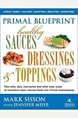 Primal Blueprint Healthy Sauces, Dressings and Toppings Hardcover
