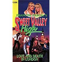 Love And Death In London (Sweet Valley High Book 104)