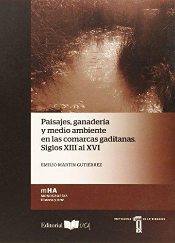 Descargar Libro Paisajes, Ganaderia Y Medio Ambiente En Las Comarcas Gaditanas. Siglos Xiii Al X Emilio Martín Gutierrez