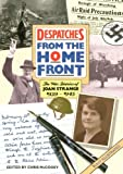 Despatches From the Home Front: The War Diaries of Joan Strange 1939-1945