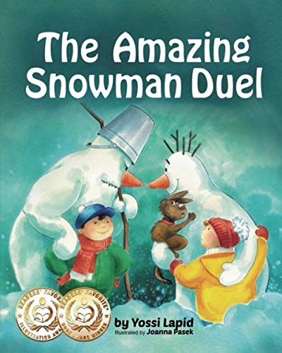 The Amazing Snowman Duel: Winner of the Mom's Choice Gold Award (Snowman Paul) (Volume 5)