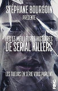 Les 13 meilleures histoires de serial killers, Bourgoin, Stéphane