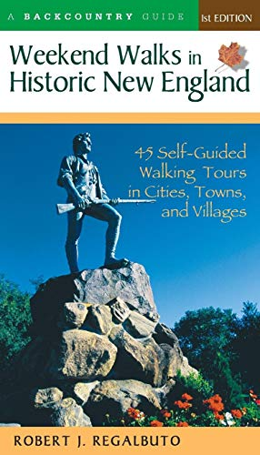 Weekend Walks in Historic New England: Walking Tours in More Than 30 Historic Cities