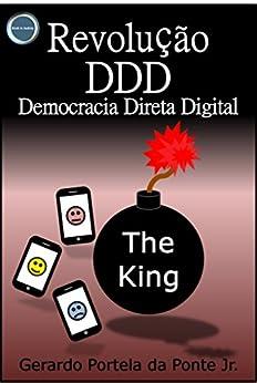 Revolução DDD: Democracia Direta Digital por [DA PONTE JUNIOR, GERARDO PORTELA]