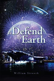 To Defend the Earth by [Stroock, William]