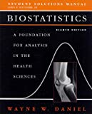 Biostatistics, Student Solutions Manual : A Foundation for Analysis in the Health Sciences, Daniel, Wayne W., 0471701483