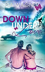 Down Under Love - Liebe und Intrigen in Australien. Liebesroman