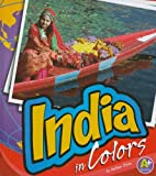 India in Colors, Nathan Olson, 1429622237
