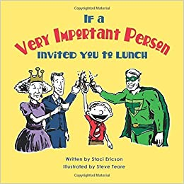 If a Very Important Person Invited you to Lunch by Staci Ericson (2015-09-01)