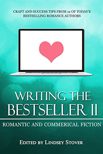 Writing The Bestseller Ii Romantic And Commercial Fiction Romance