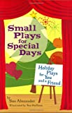 Small Plays for Special Days, Sue Alexander, 0618381457
