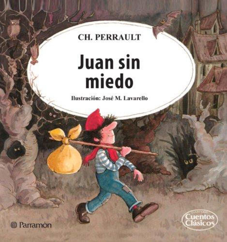 Juan sin miedo por Charles Perrault,José M. Lavarello
