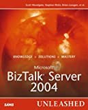 Microsoft BizTalk Server 2004 Unleashed, Scott Woodgate and Stephen Mohr, 0672325985