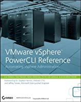 VMware vSphere PowerCLI Reference: Automating vSphere Administration Front Cover