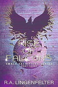 Rise of Falcons: BOOK THREE (Small Sacrifices 3)