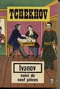 Ivanov, suivi de neuf pièces par Anton Tchekhov