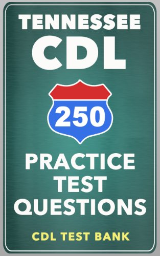 250 Tennessee CDL Practice Test Questions