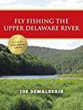 Fly Fishing the Upper Delaware River