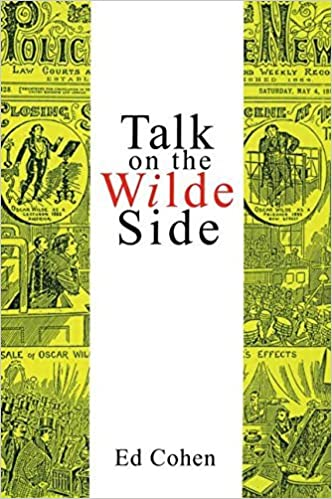 Talk on the Wilde Side: Towards a Genealogy of a Discourse on Male Sexualities by Ed Cohen (11-Mar-1993)