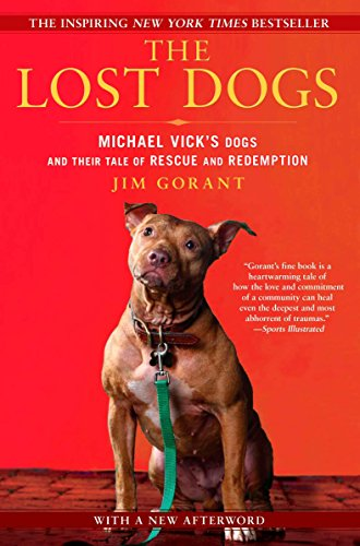 The Lost Dogs  Michael Vicks Dogs And Their Tale Of Rescue And Redemption