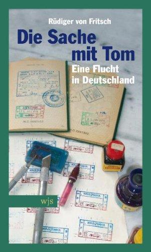 Die Sache mit Tom: Eine Flucht in Deutschland