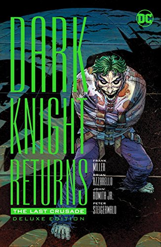 The Dark Knight Returns: The Last Crusade (Batman) (Dark Knight Collection)