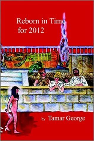 Book Reborn in Time for 2012 by Tamar George (2002-06-19)