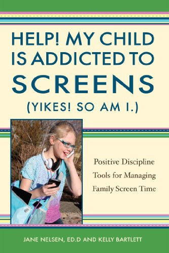 My Child Is Addicted To Screens Working With Families With >> Help My Child Is Addicted To Screens Yikes So Am I Positive Discipline Tools For Managing Family Screen Time