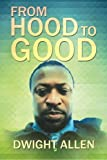 img - for From Hood to Good book / textbook / text book