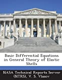 img - for Basic Differential Equations in General Theory of Elastic Shells book / textbook / text book