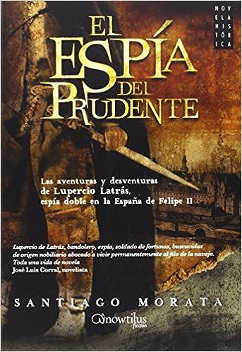Espía del Prudente,El (Novela Histórica): Amazon.es: Morata ...