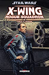 Star Wars - X-Wing Rogue Squadron T08 - Fidèle à l'empire