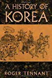 A History of Korea, Tennant, Roger, 071030532X
