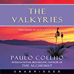 The Valkyries: A Magical Tale About Forgiving Our Past and Believing in Our Future | Paulo Coelho