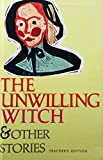 img - for The Unwilling Witch and Other Stories (Teacher's Edition) book / textbook / text book