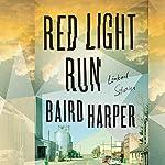 Red Light Run: Linked Stories | Baird Harper