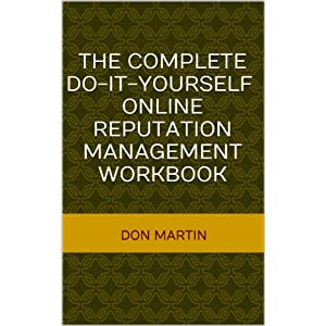 Complete Do-It-Yourself Online Reputation Management Workbook
