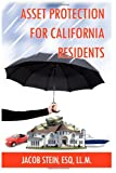 Asset Protection for California Residents, Jacob Stein, 0983978026