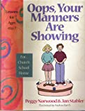 img - for Oops, your manners are showing: Lessons for ages 4 to 7 book / textbook / text book