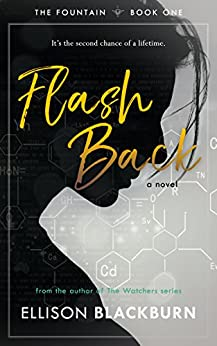 Flash Back: A Novel (The Fountain Book 1) by [Blackburn, Ellison]