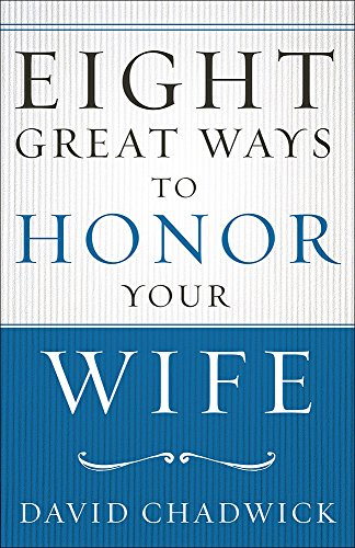 Eight Great Ways™ to Honor Your Wife